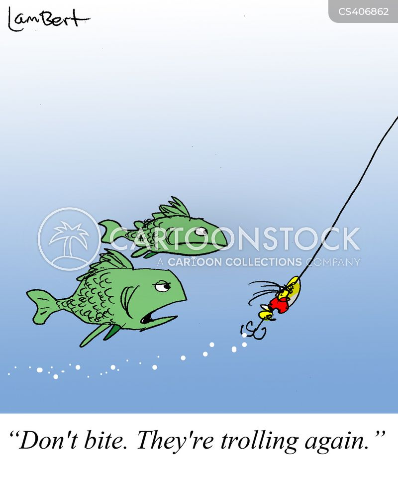 Internet trolls cartoons and comics funny pictures from for How to troll for fish